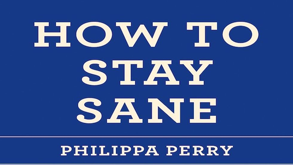 How To Stay Sane. A Q&A With Philippa Perry