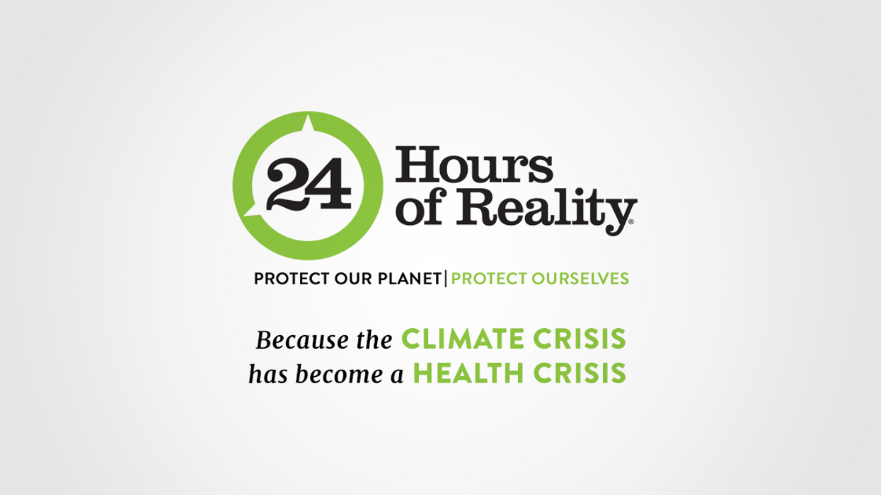 First Look: 24 Hours of Reality: Protect Our Planet, Protect Ourselves