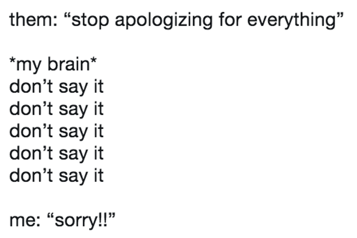 Women Are Apologizing For Everything Via The 'Don't Say It' Meme