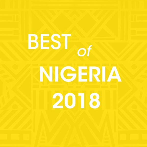 The Best Nigerian Songs of 2018 - OkayAfrica