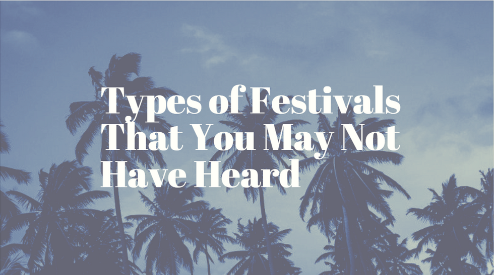 Types of Festivals That You May Not Have Heard