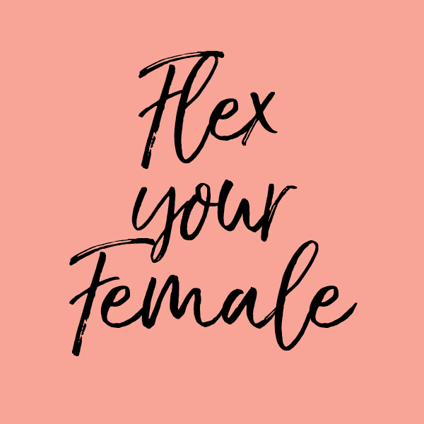 Flex your Female