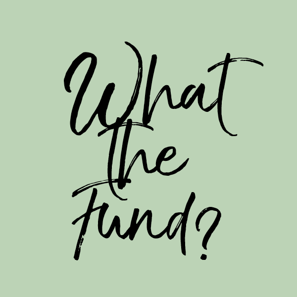 What the fund