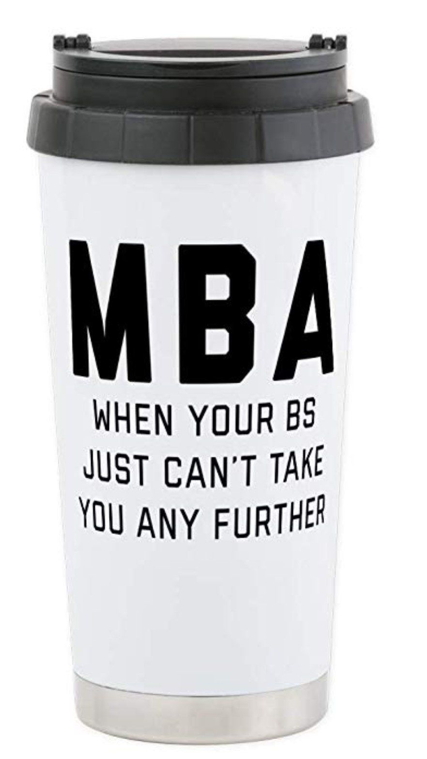 Well, maybe don't push it in too much (not much of a present, then) but the cup is needed since business majors are fueled by coffee.