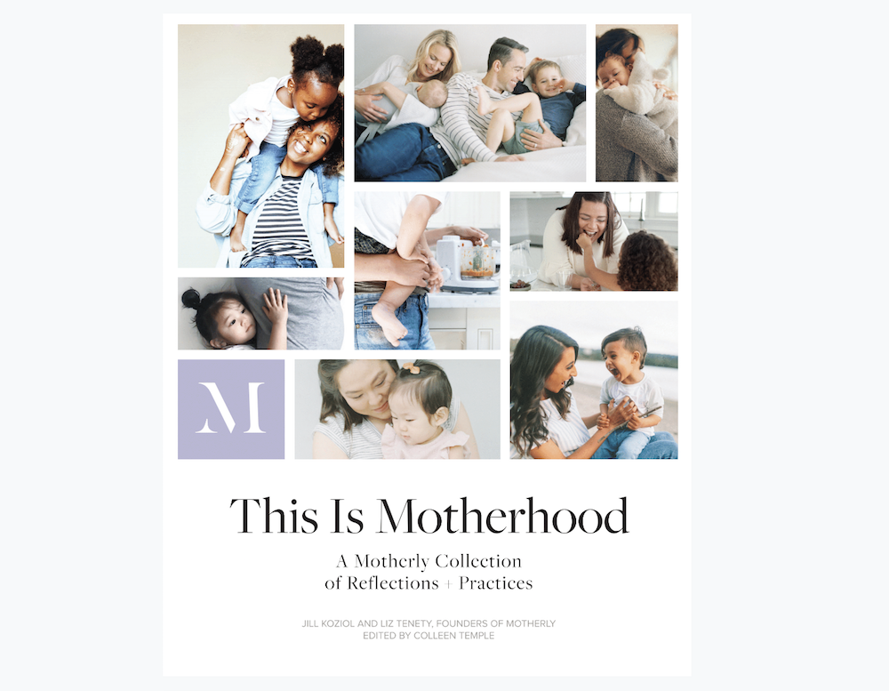 8b655f5fe24 1. For the mama who needs inspiration   This Is Motherhood  A Motherly  Collection of Reflections + Practices