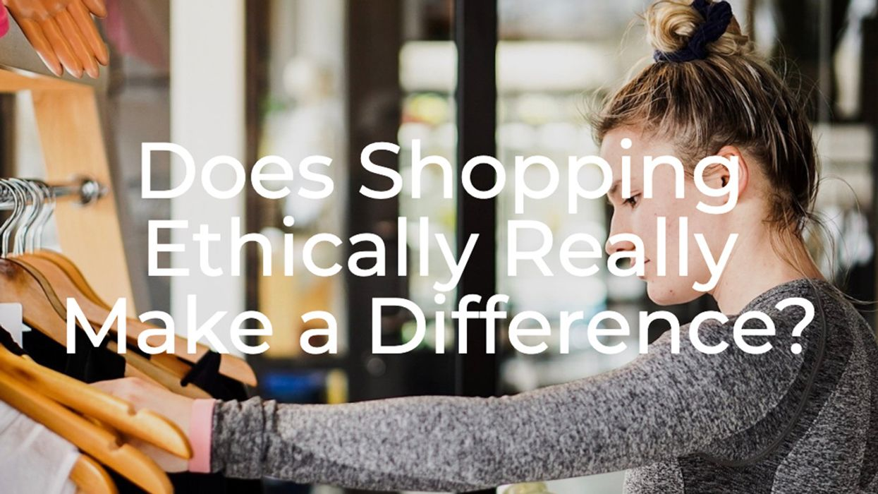 Does Shopping Ethically Really Make a Difference?