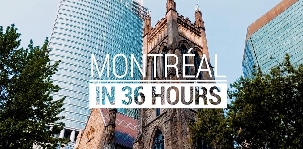 Montréal in 36 Hours