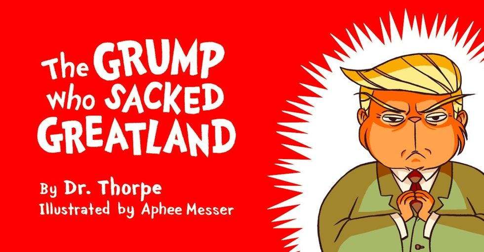 What if Dr. Seuss had been alive for this election? Meet the Grump who sacked Greatland.