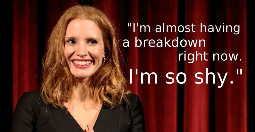 Good news, shy people: Jessica Chastain is one of you, and she's not ashamed.