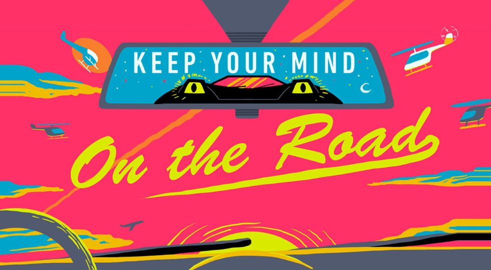 Keep Your Mind on the Road