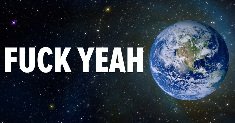 """Sometimes This Planet Makes You Say """"Fuck Yeah"""""""