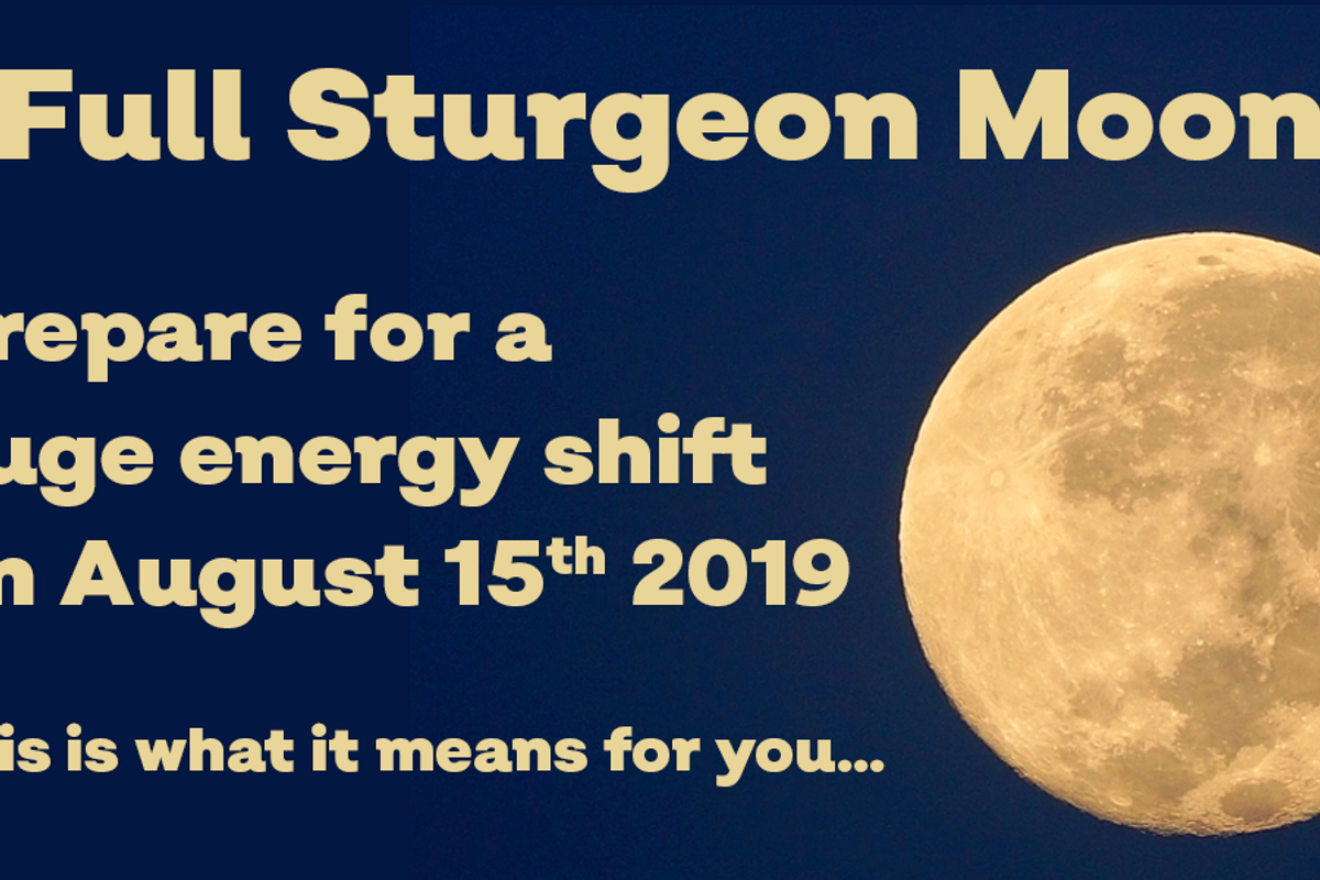 Full Sturgeon Moon: Get Ready For The Massive Energy Shift On August