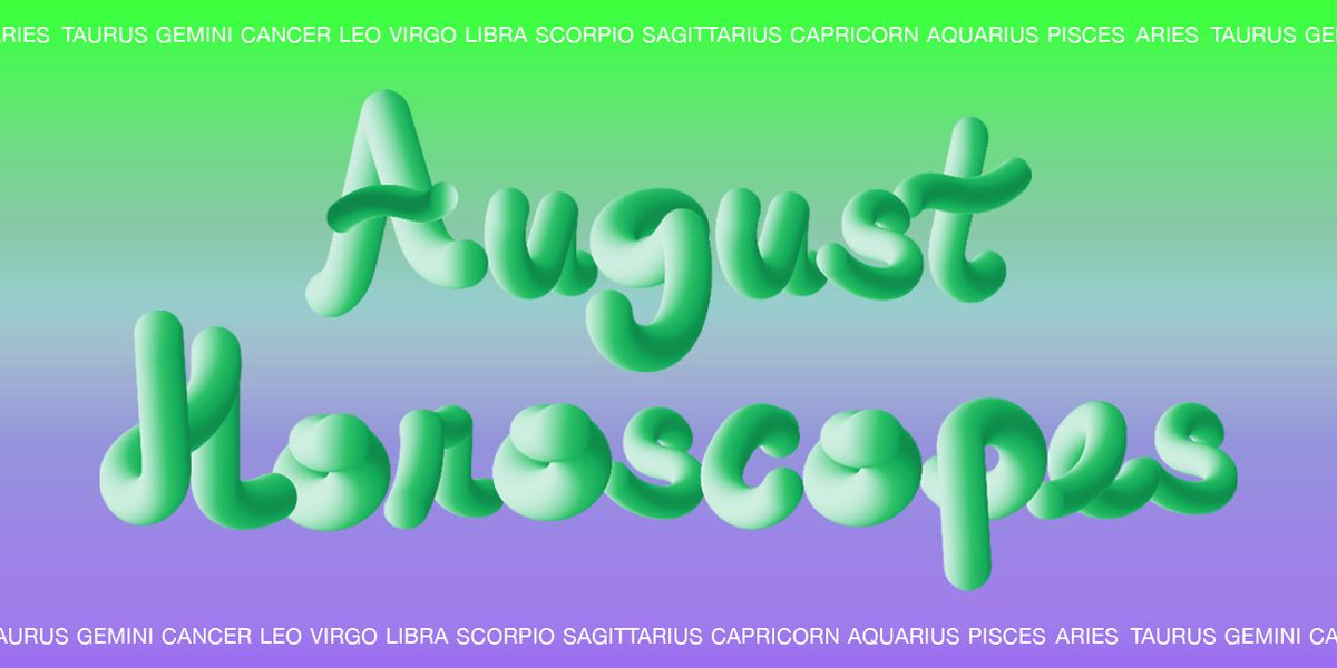 Here Are Your Horoscopes For August 2019 - NYLON