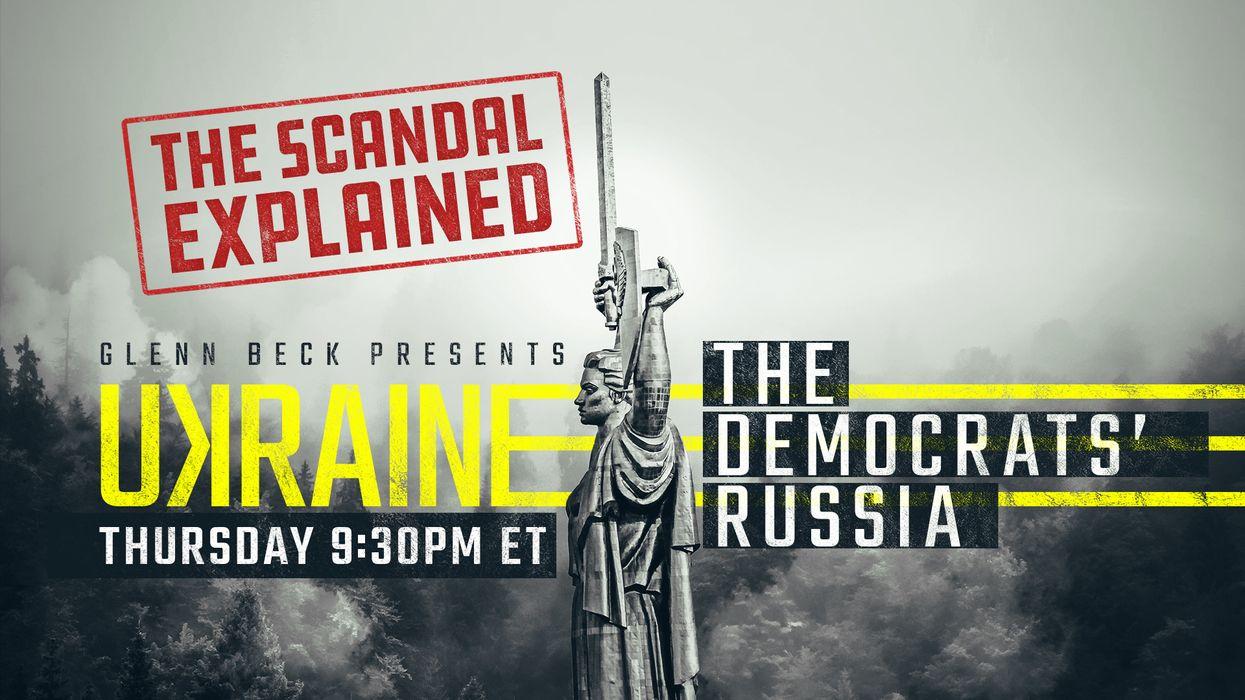 LIVE NOW: Glenn Beck presents 'Ukraine: The Democrats' Russia'