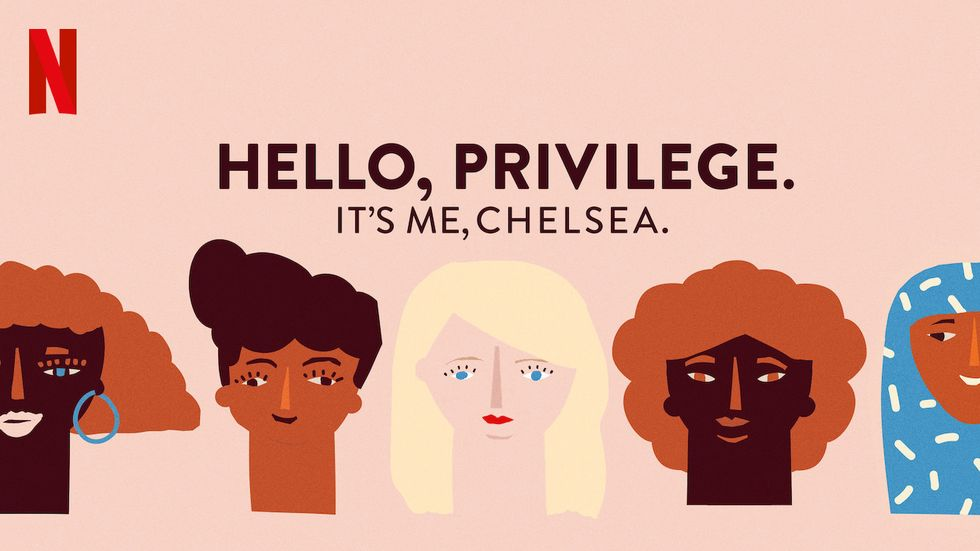 "5 reasons everyone should watch ""Hello, Privilege. It's Me Chelsea."""