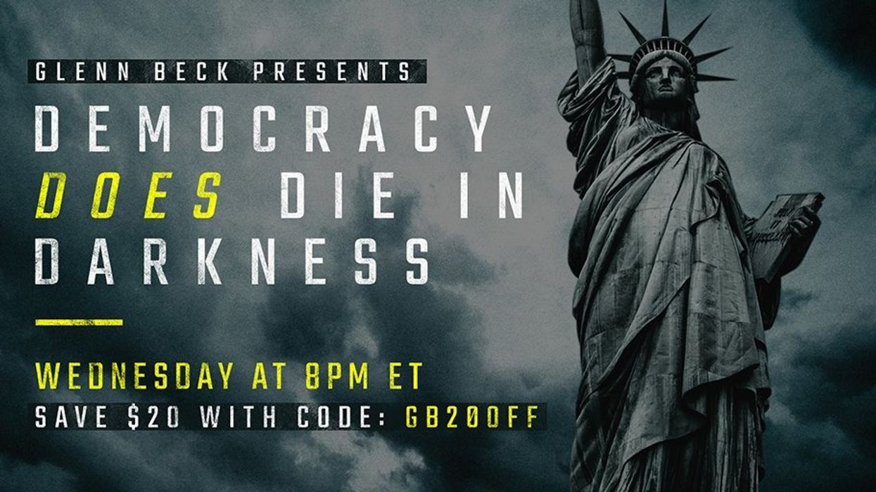 LIVE NOW: A Glenn Beck SPECIAL: 'Democracy DOES Die in Darkness'