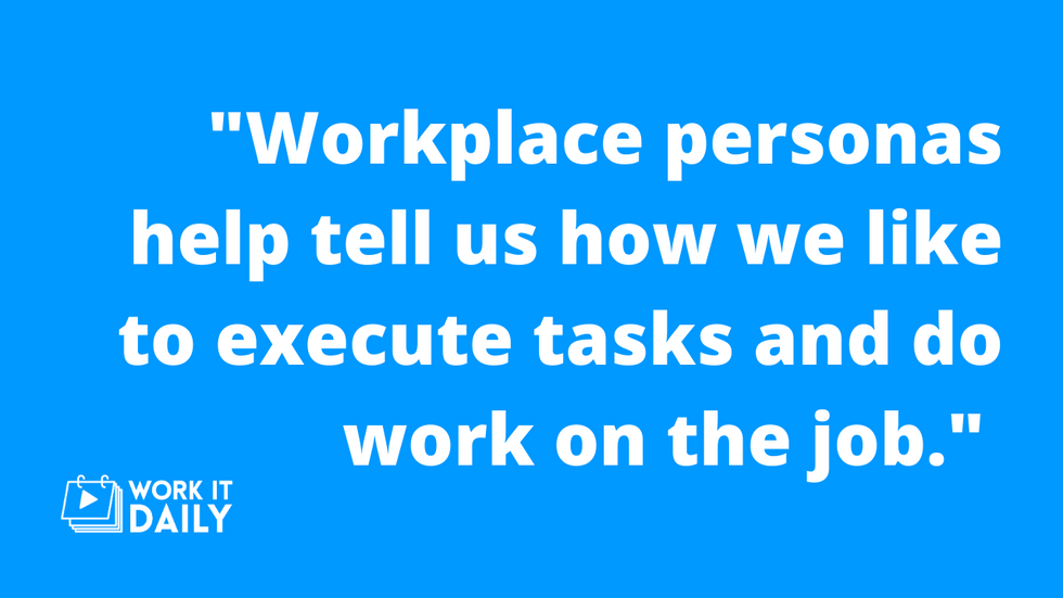 Work It Daily quote explaining the importance of workplace personas