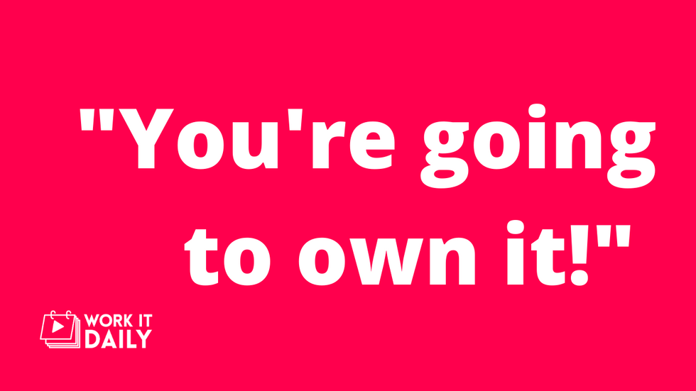 text: You're going to own it! with Work It Daily logo