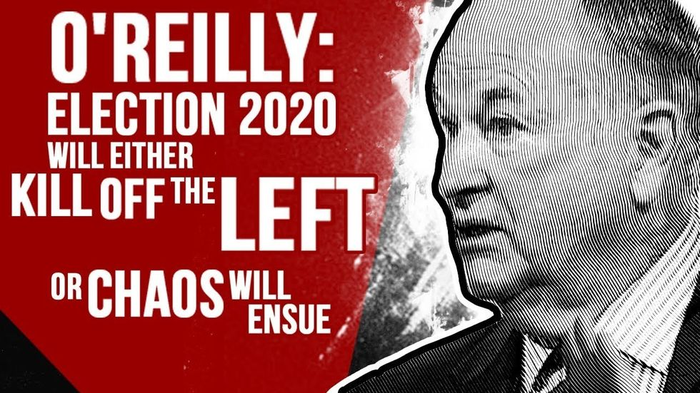 Partner Content - O'REILLY: Election 2020 will either kill off the left or chaos will ensue