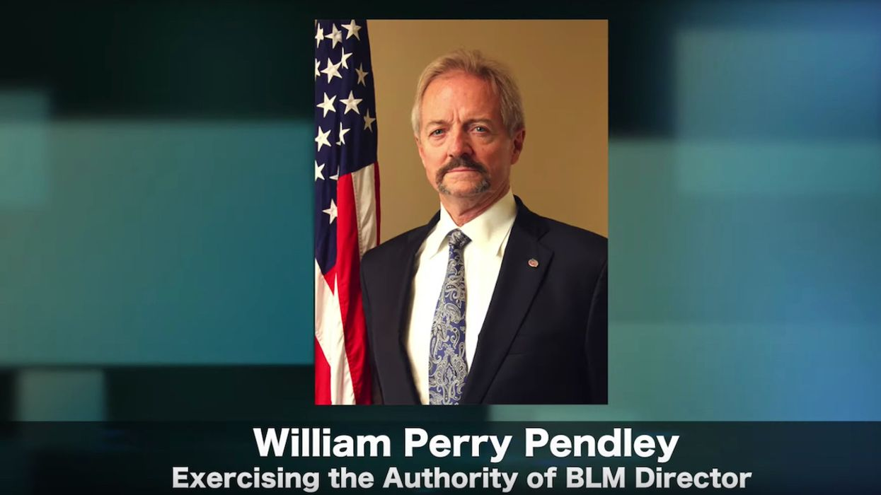 'Anti-Public Lands Zealot' Pendley Will Lead the Bureau of Land Management Another Three Months