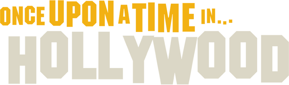 """Why I Love """"Once Upon a Time in Hollywood"""""""