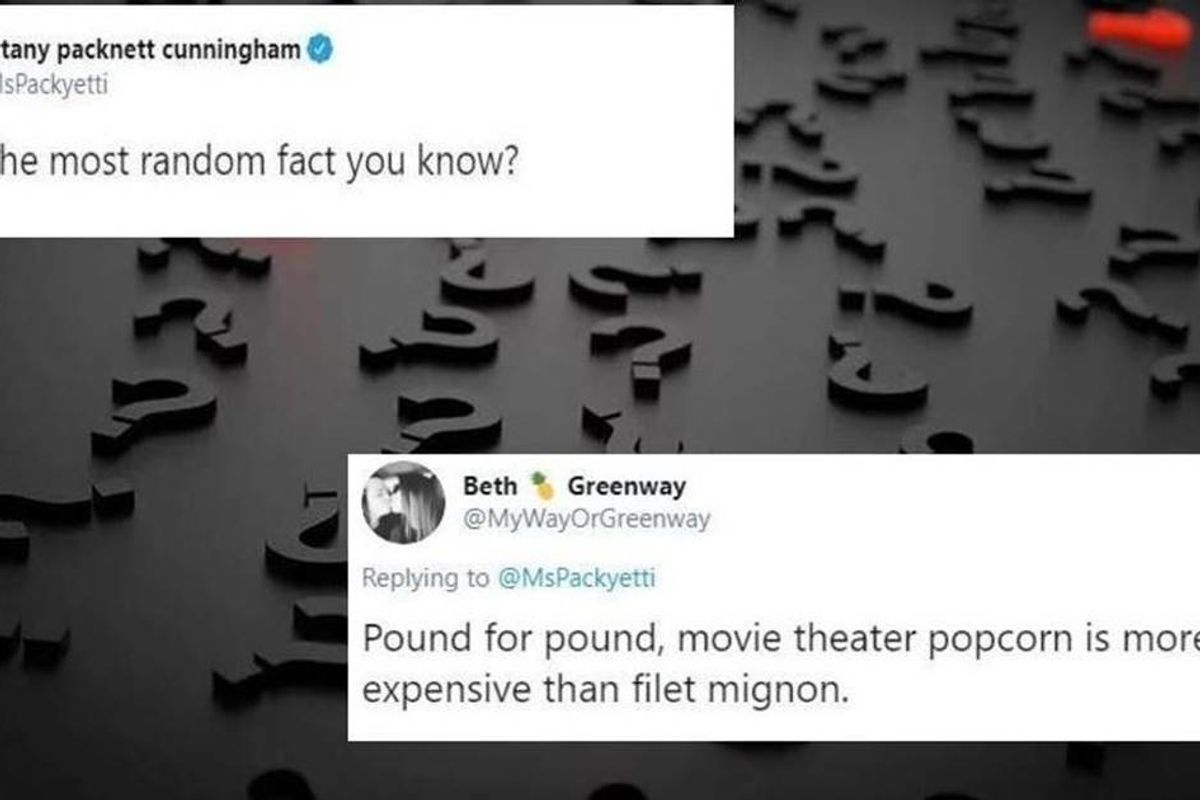 A Twitter user asked people to share the most random facts they know. The answers didn't disappoint.