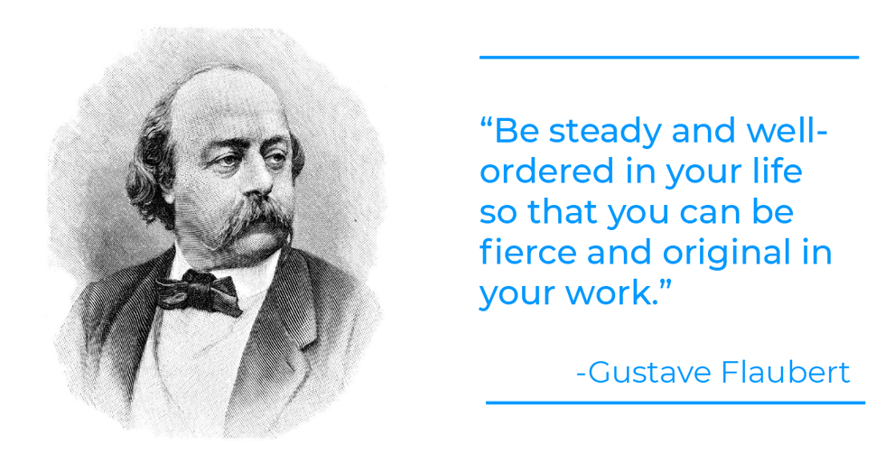 Gustave Flaubert quote about work-life balance
