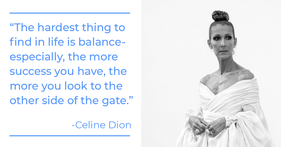 Celine Dion quote about work-life balance