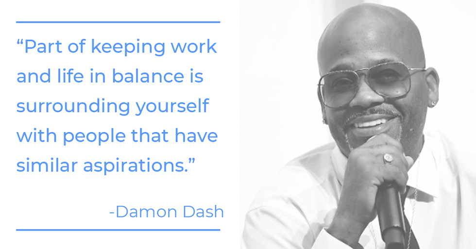Damon Dash quote about work-life balance