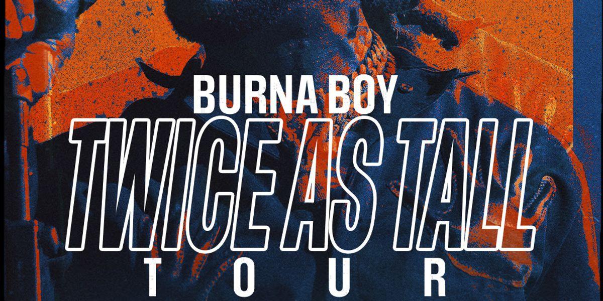 Burna Boy Announces 'Twice As Tall' World Tour Dates