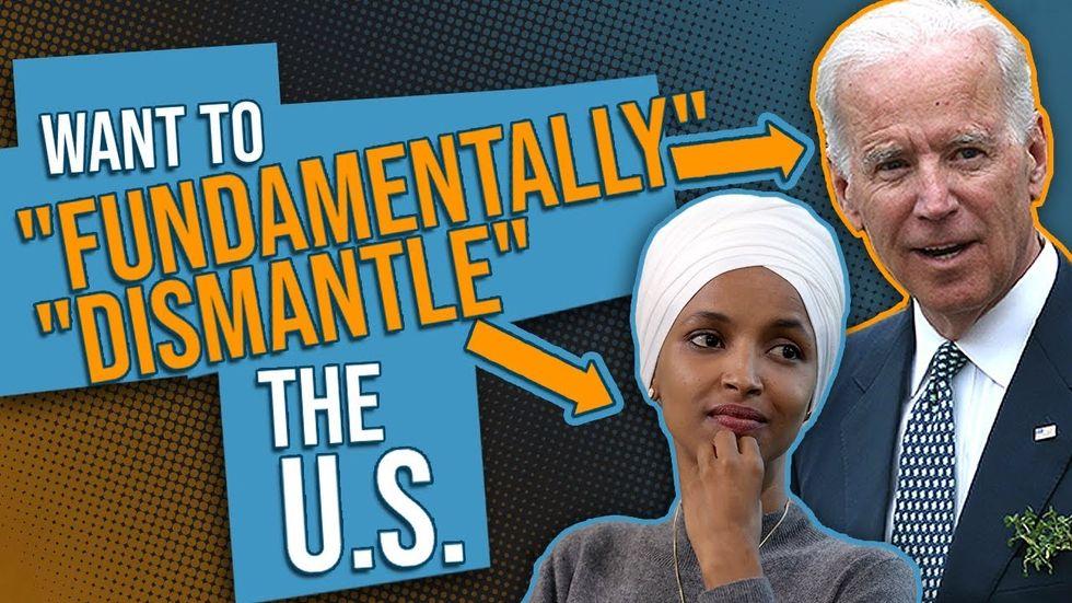 Joe Biden, Ilhan Omar want to 'DISMANTLE' & 'TRANSFORM' America... but t...