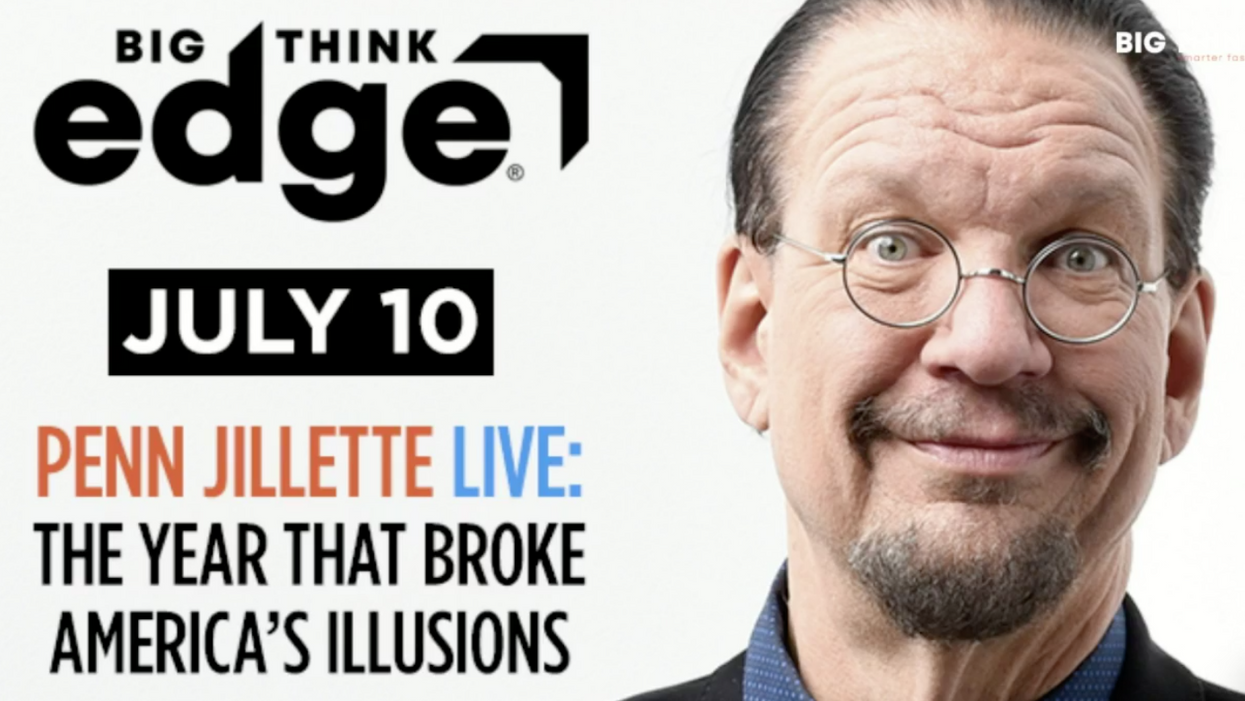 3 highlights from Penn Jillette's Big Think interview on 2020, cancel culture, and friendship
