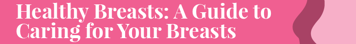 HealthyBreasts - A guide to caring for your breasts