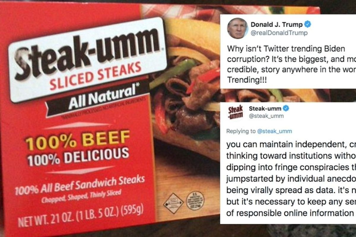 We literally get better info from Steak-umm than from President Trump