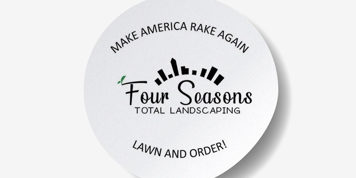 There's Already Four Seasons Total Landscaping Merch