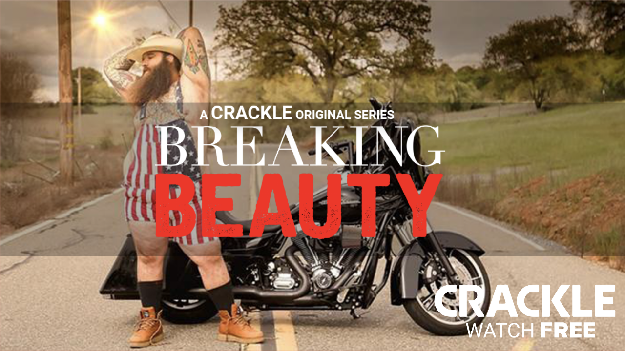 NEW SHOW - Breaking Beauty: Now on Crackle
