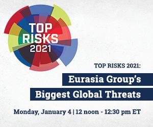 Livestream Jan 4, 12 noon -12:30 pm: Top Risks 2021: Eurasia Group's Biggest Global Threats