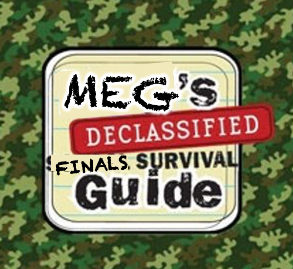 Meg's Declassified Finals Survival Guide