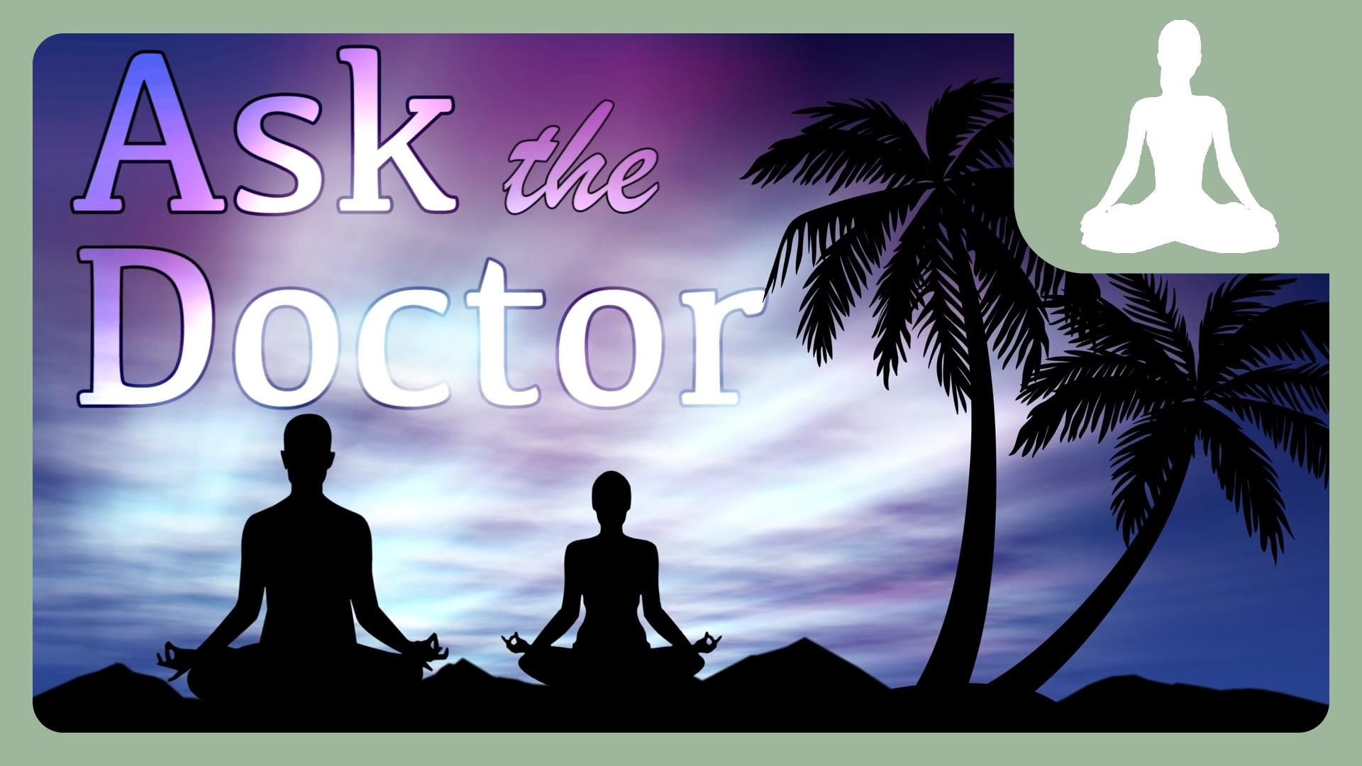 SERIES: Ask The Doctor