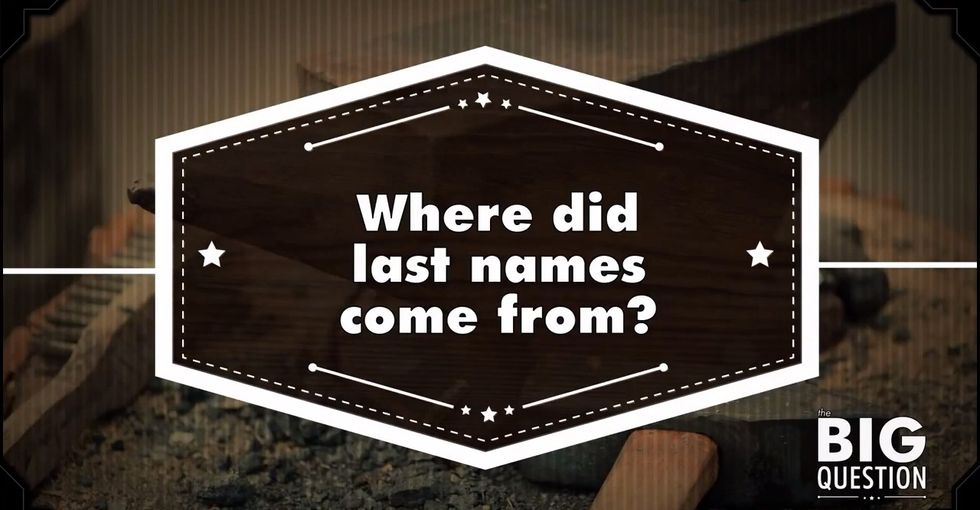 Here's Where You Got Your Last Name...and Why You Even Have One
