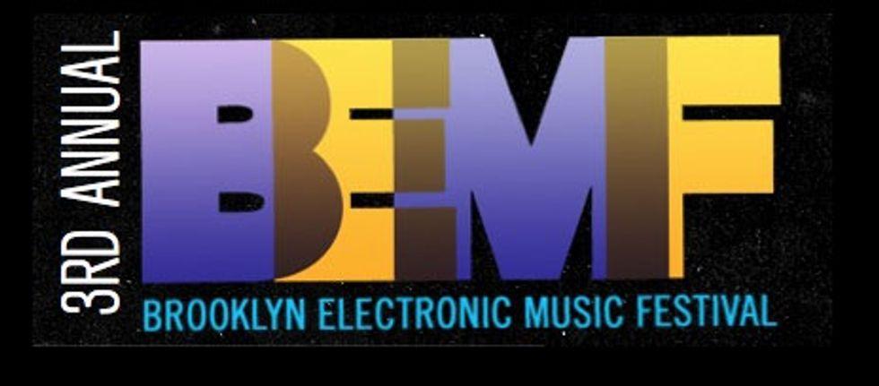 It's the Brooklyn Electronic Music Festival, Yo