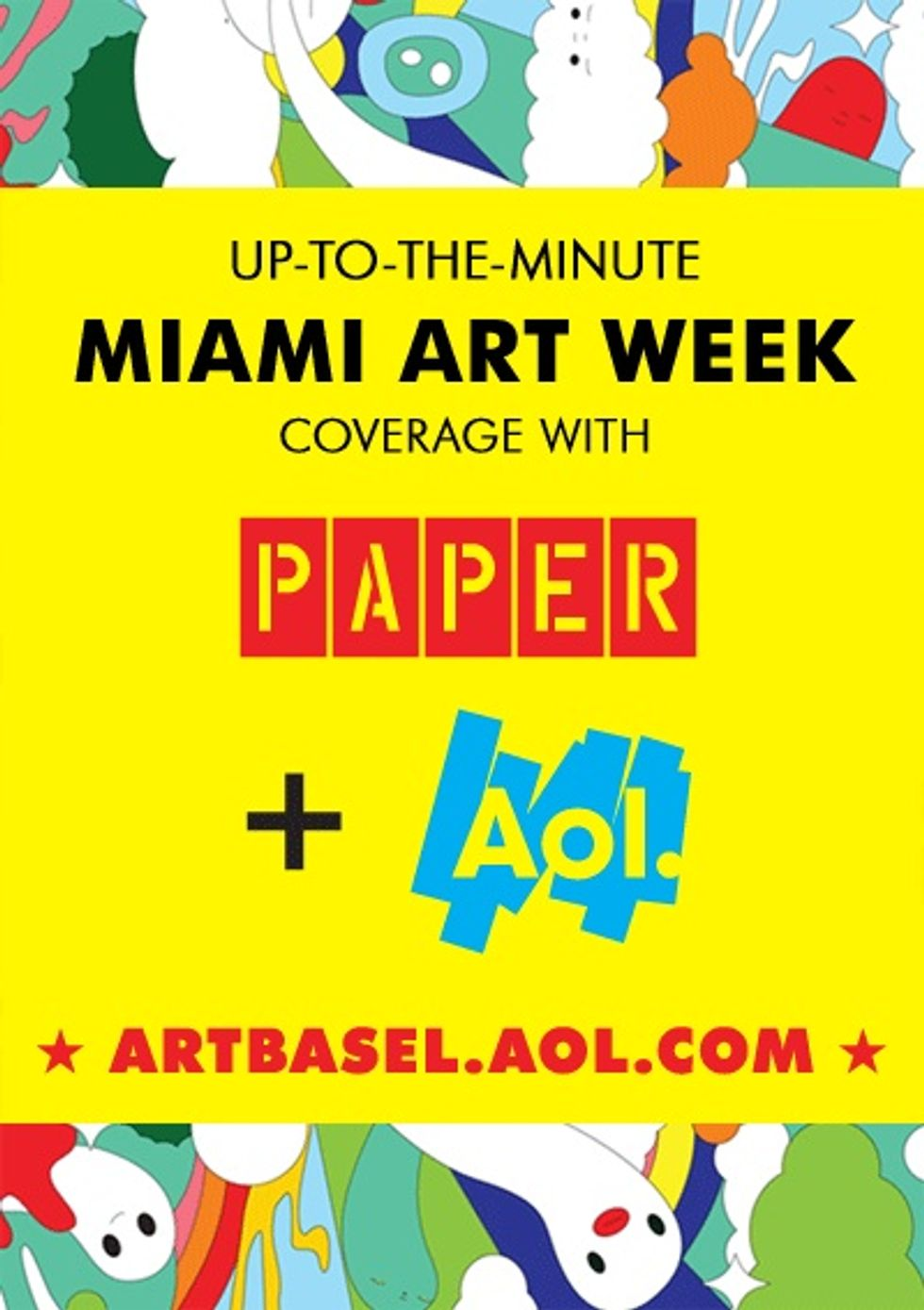 PAPER + AOL Team Up For Art Basel Miami Beach 2010!