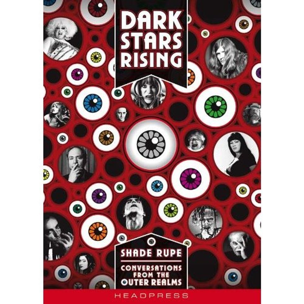 Shade Rupe's Dark Stars Rising Features Fabulous Interviews With Transgressive Artists
