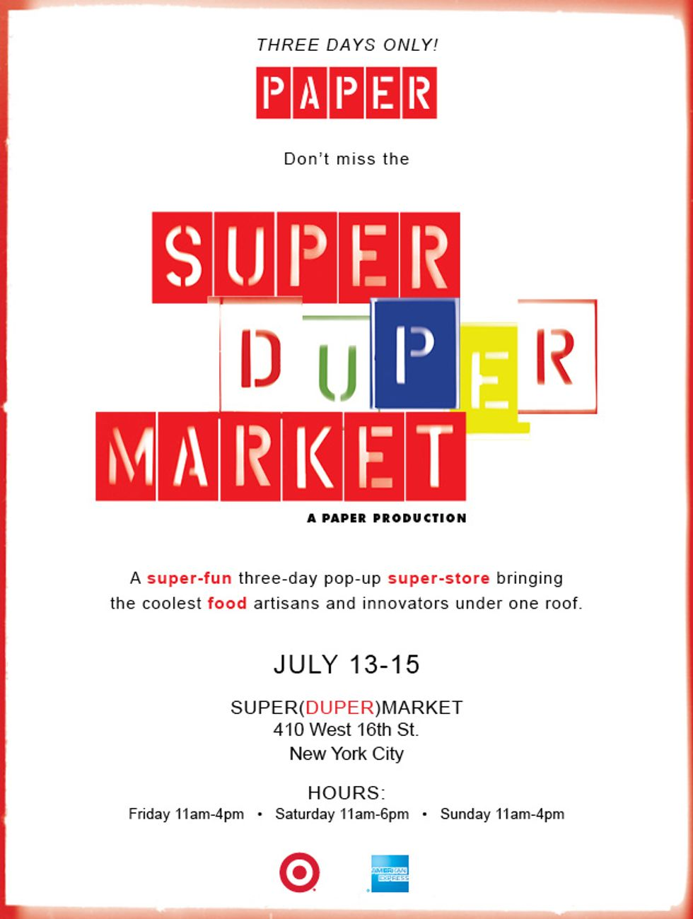 Stop By Our Super(Duper)Market July 13-15th!