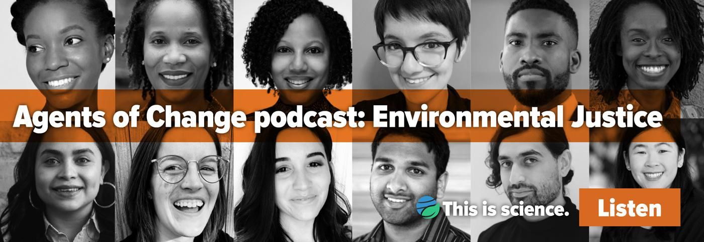 Agents of Change Podcast: Environmental Justice. Worth your time.