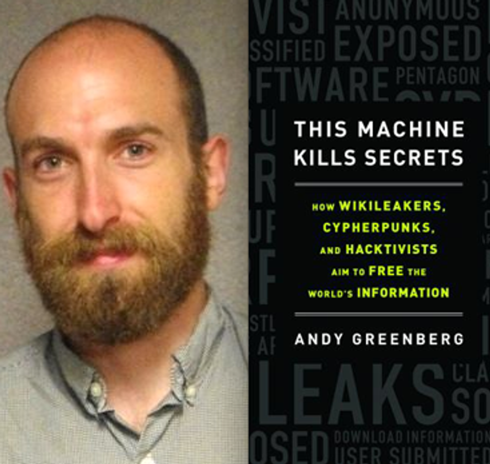 """Writer Andy Greenberg Takes Us Into the Hidden World of """"Wikileakers, Cypherpunks and Hacktivists"""" In New Book"""
