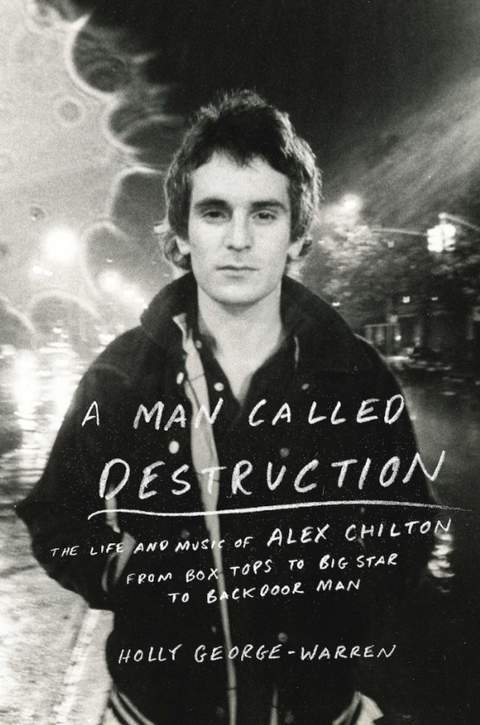 Alex Chilton, A Personal History