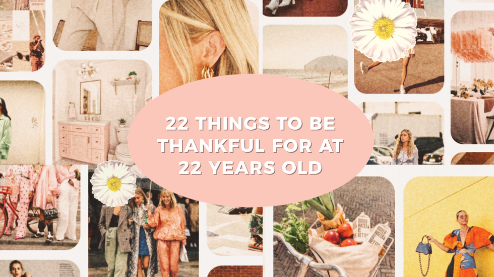 22 things I'm thankful for at 22 years old