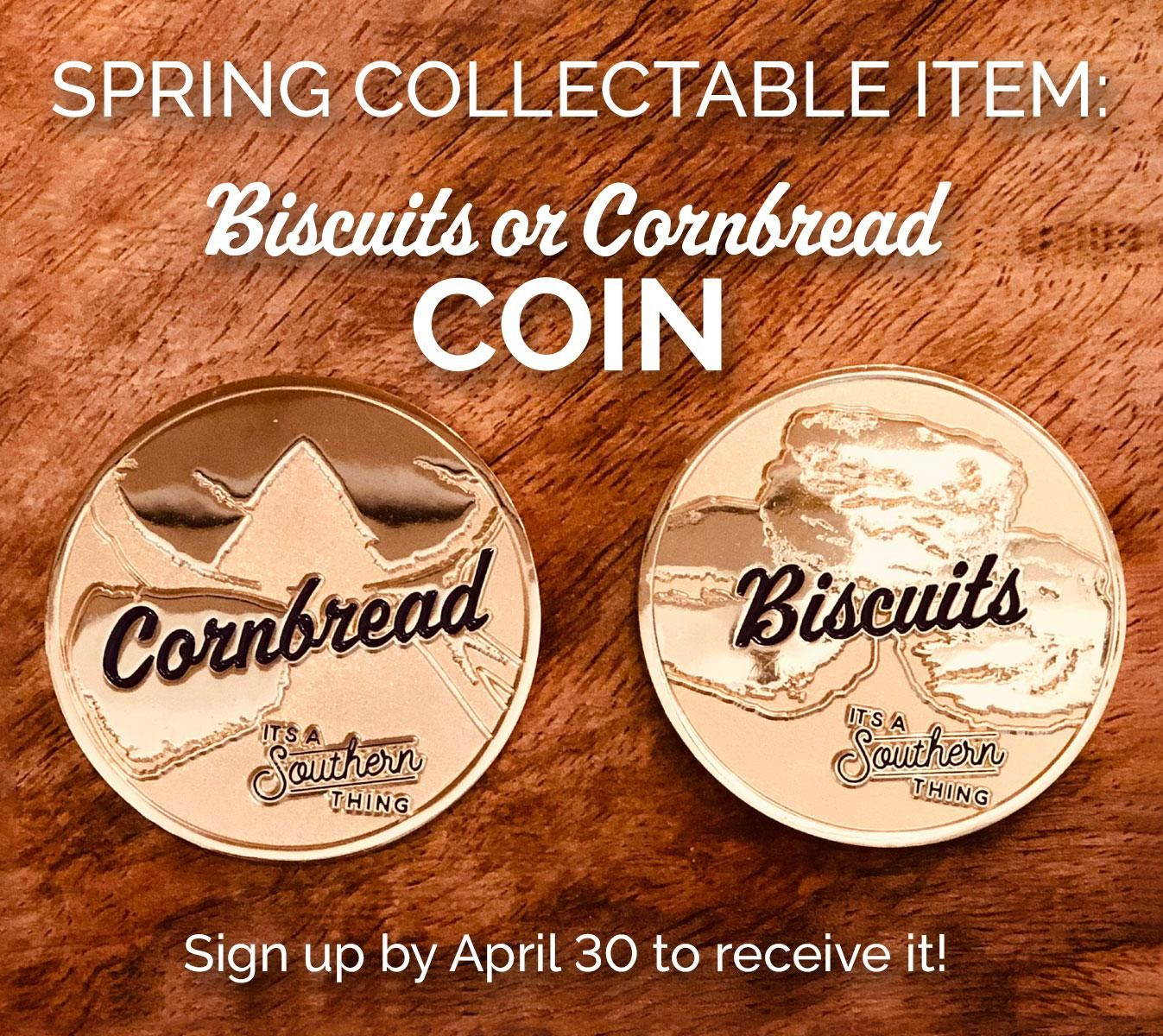 Biscuits or cornbread coin