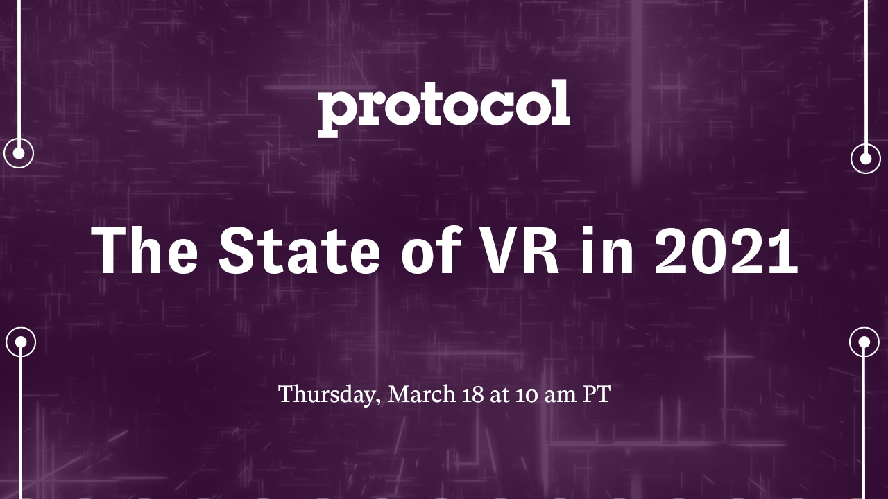 Protocol The State of VR in 2021